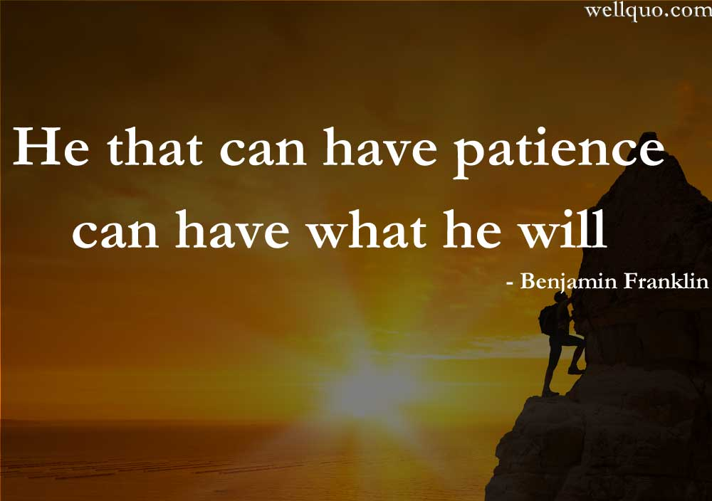 Best patience quotes this makes you wiser - Well Quo