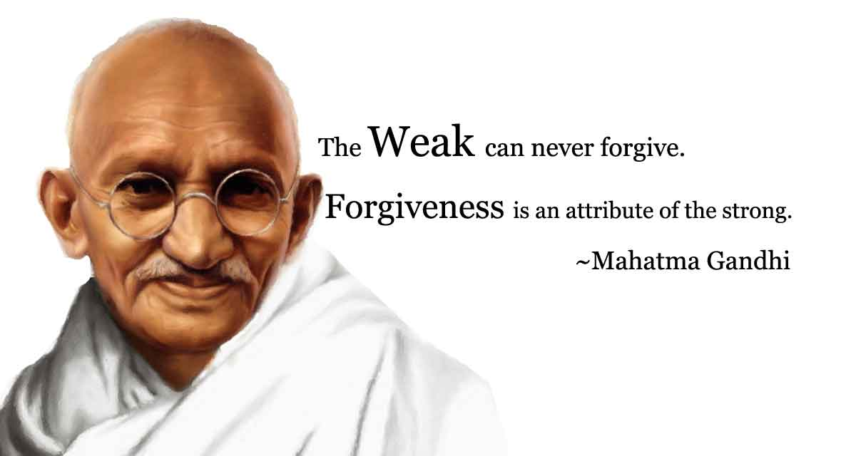 mahatma gandhi quotes on forgiveness and love well quo