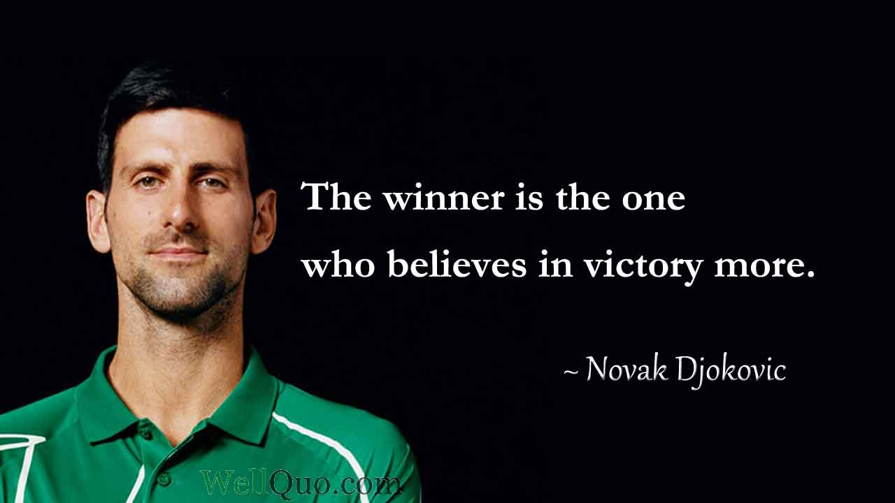 Novak Djokovic Quotes Well Quo