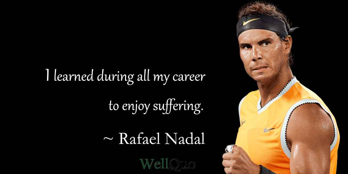 50 Best Rafael Nadal Quotes Well Quo