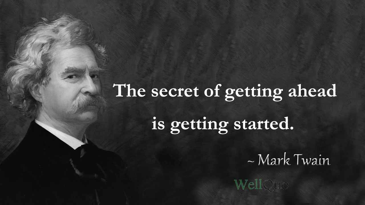 Mark Twain Quotes Inspiration for your life - Well Quo