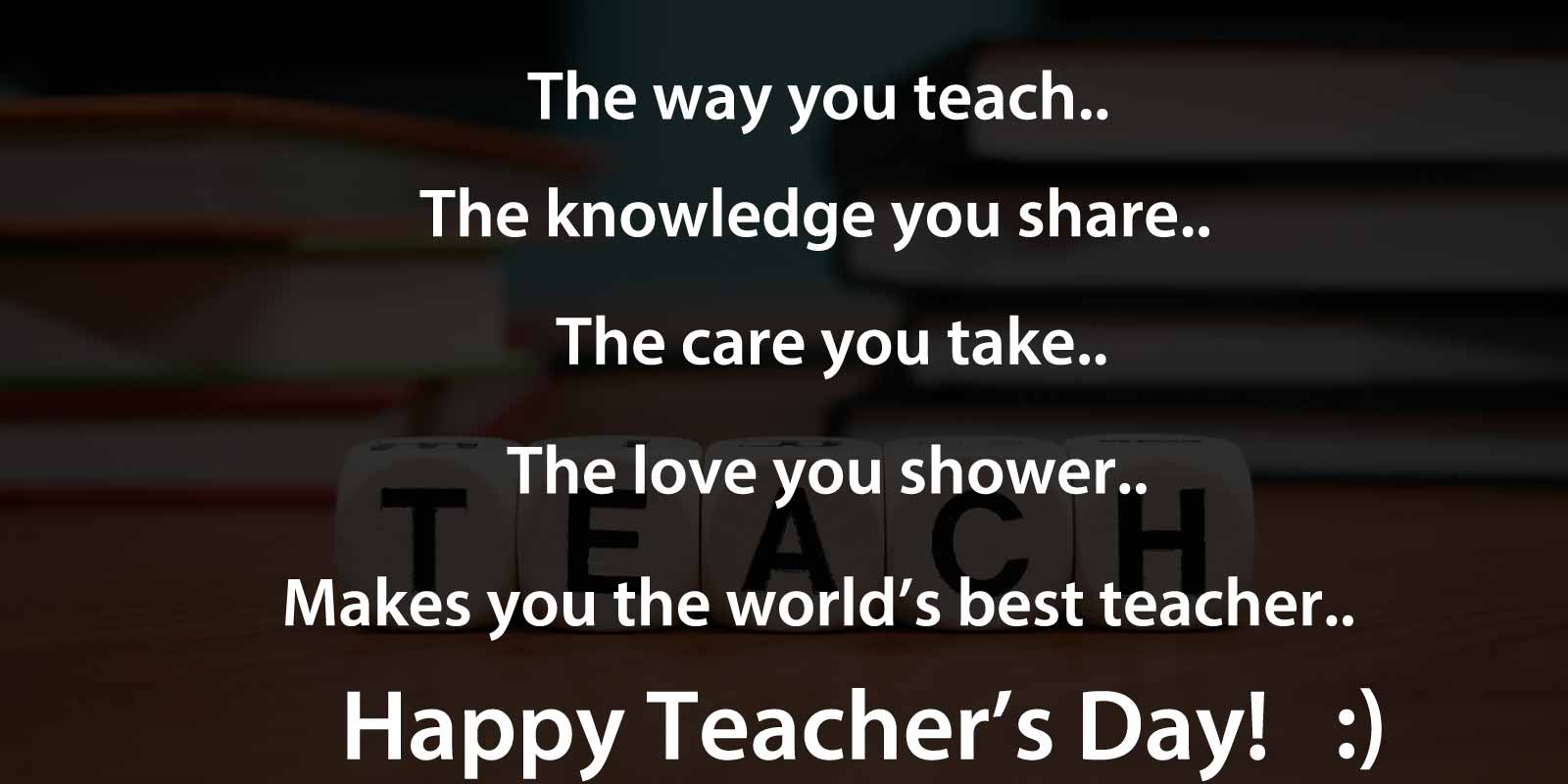 Happy Teachers Day 9 Wishes, Quotes and Messages - Well Quo